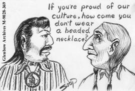 """If you're proud of our culture, how come you don't wear a beaded necklace?"""