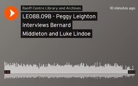 Peggy Leighton interviews Bernard Middleton and Luke Lindoe