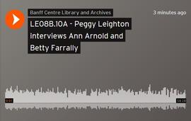 Peggy Leighton interviews Ann Arnold and Betty Farrally