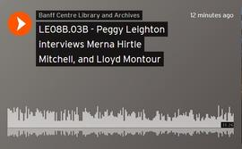 Peggy Leighton interviews Merna Hirtle Mitchell, and the conclusion of Lloyd Montour's interview