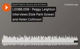 Peggy Leighton interviews Elsie Park Gowan and Helen Collinson